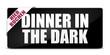 button eckig breit dinner in the dark I