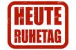 Grunge Stempel rot HEUTE RUHETAG