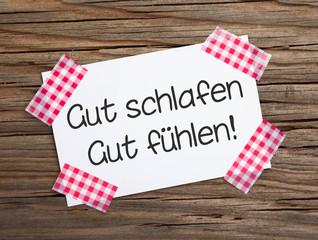 Klebestreifen Zettel auf Holz GUT SCHLAFEN - GUT FÜHLEN!