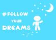follow your dreams inspirational card
