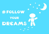 follow your dreams inspirational card
