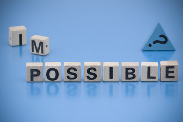 Question: IMPOSSIBLE or POSSIBLE?