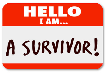 Hello I Am a Survivor Nametag Surviving Disease Perseverance