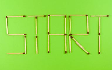 Word Start made of matchsticks