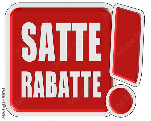 !-Schild rot SATTE RABATTE