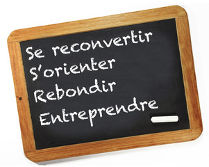 se reconvertir, s'orienter, rebondir, entreprendre