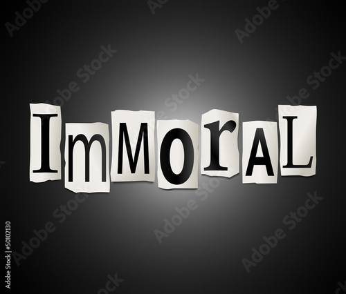 Immoral concept.