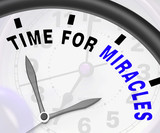 Time For Miracles Message Shows Faith In God
