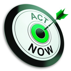 Act Now Shows Sign To Take Action