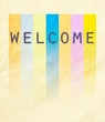 Welcome word on colorful textured paper