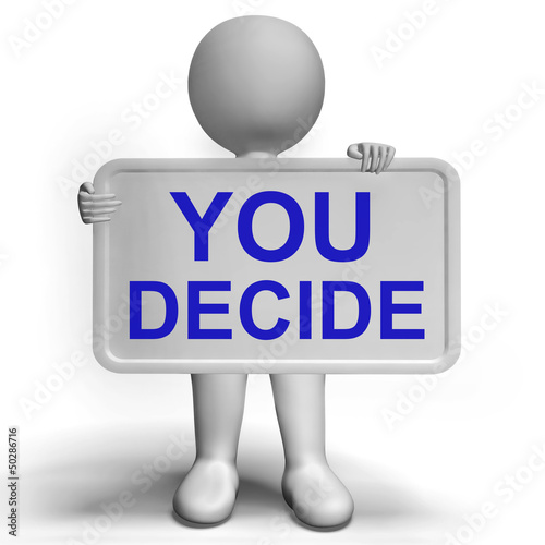 Decision Sign Representing Uncertainty And Making Decisions