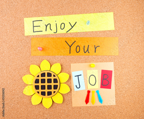 Enjoy your job