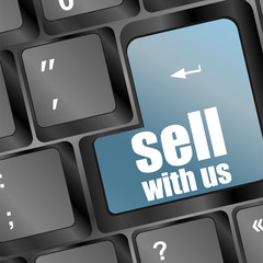 sell with us message on keyboard, to sell something concept