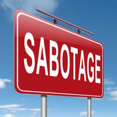 Sabotage concept sign.