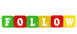 follow - isolated text in wooden building blocks