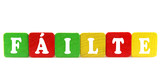 fáilte - isolated text in wooden building blocks
