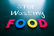 Stop wasting food concept