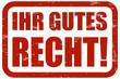 Grunge Stempel rot IHR GUTES RECHT!