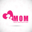 Background, banner or flyer with text Mom for Happy Mothers Day