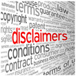 """DISCLAIMERS"" Tag Cloud (legal info button terms and conditions)"
