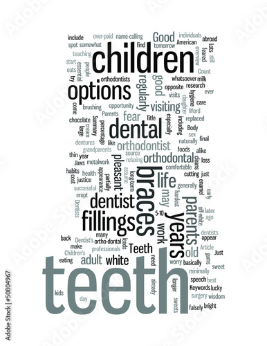 Teeth Your options with dentists and orthodontists.