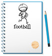 A notebook with a sketch of a football athlete