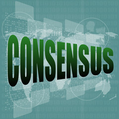 business concept: word consensus on digital touch screen