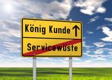"""Ortsschild """"König Kunde / Servicewüste"""""""