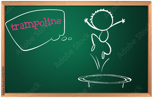 A blackboard with a trampoline