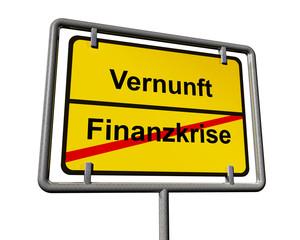 Schild mit Vernunft und Finanzkrise
