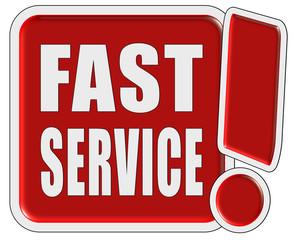 !-Schild rot quad FAST SERVICE