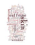 Caffeine Causes Wrinkles poster
