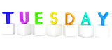 "3d letter is colorful with white cubes ""Tuesday"""