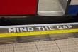 Leinwandbild Motiv Tube Mind The Gap