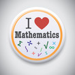 I Love Mathematics/Math - Vector Button Badge