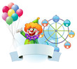 A clown with balloons, an empty banner and a ferris wheel at the