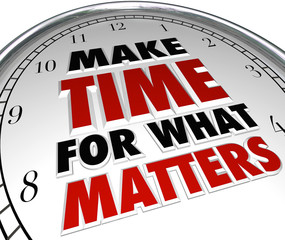Make Time for What Matters Words on Clock