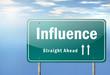 "Highway Signpost ""Influence"""