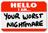 Hello I am Your Worst Nightmare Nametag Sticker poster