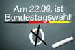Kreidetafel mit am 22.09. ist Bundestagswahl 2013