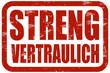 Grunge Stempel rot STRENG VERTRAULICH