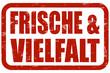 Grunge Stempel rot FRISCHE & VIELFALT