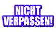 Kontur Schild blau NICHT VERPASSEN!