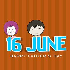 Happy Fathers Day background with text 16 June and little childr