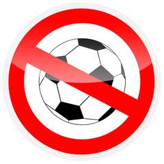 Sinal de proibição - proibido jogar futebol