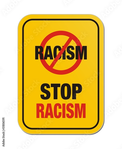 stop racism yellow sign