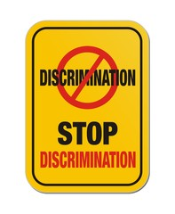 stop discrimination yellow sign