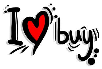I love buy