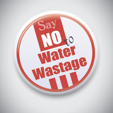 Say No to Water Wastage