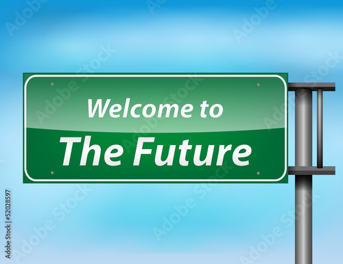 Glossy highway sign with 'welcome to thefuture' text